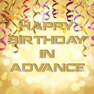 Заранее поздравляю с днем рождения, чтобы написать другу