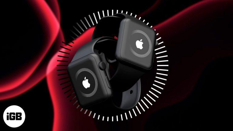 Apple Watch застряли на логотипе Apple?  Вот как это исправить