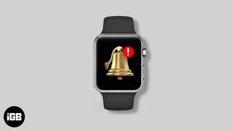 Apple Watch не получают уведомления?  Вот 9 способов исправить это
