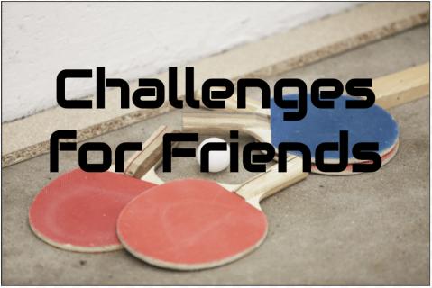 19 вызовов, которые нужно сделать с друзьями
