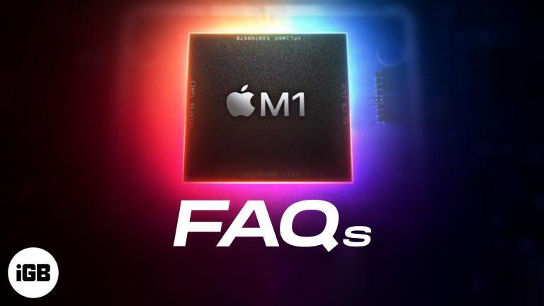 Часто задаваемые вопросы о микросхеме Apple M1: все, что вы хотели знать об этом