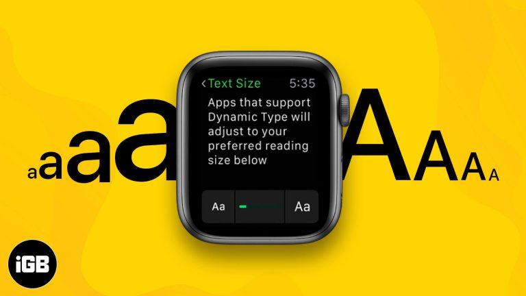 Как увеличить или изменить размер шрифта на Apple Watch