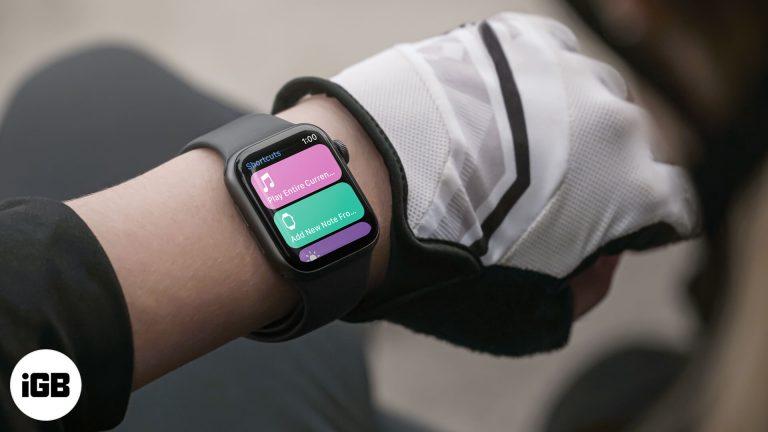 Как использовать ярлыки на Apple Watch в watchOS 7