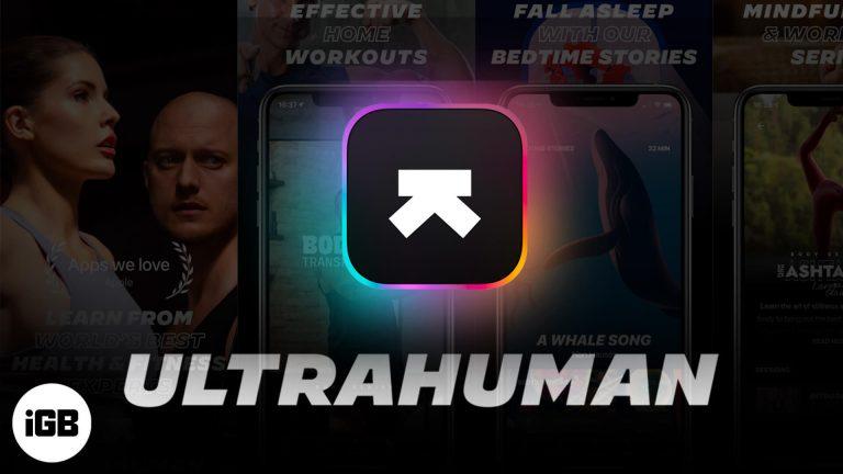 Обзор приложения Ultrahuman для iOS: для хорошей формы тела, разума и хорошего сна!