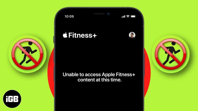Быстрые исправления: «В настоящее время невозможно получить доступ к содержимому Apple Fitness +»
