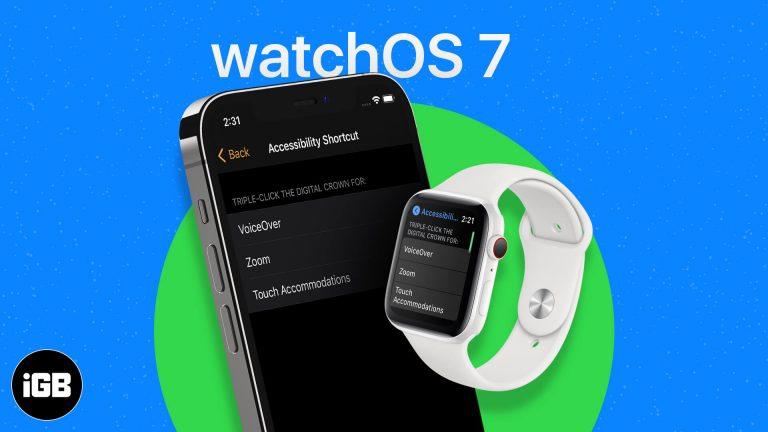 Как использовать ярлык доступности на Apple Watch в watchOS 7