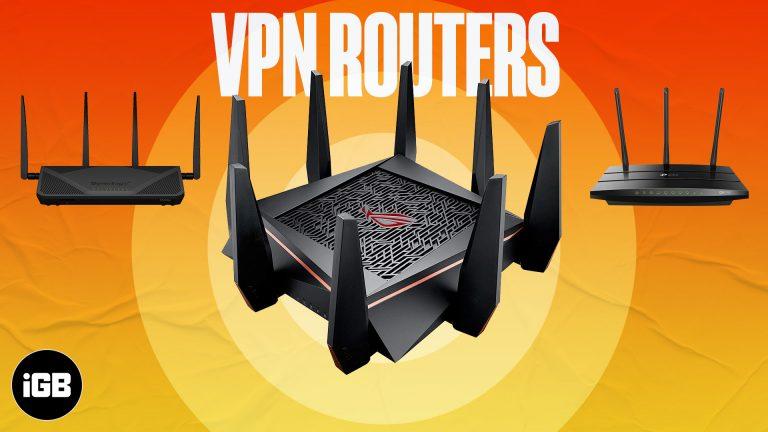 Лучшие VPN-маршрутизаторы в 2021 году для бизнеса, игр, дома и многого другого