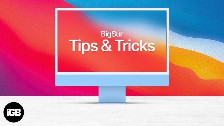 15 лучших советов по работе с macOS Big Sur для iMac с 24-дюймовым экраном, MacBook и т. Д.