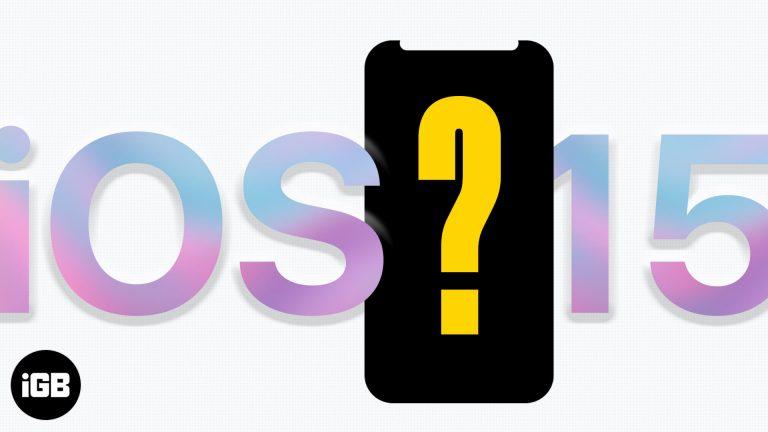 iOS 15 Поддерживаемые устройства, функции и дата выпуска!