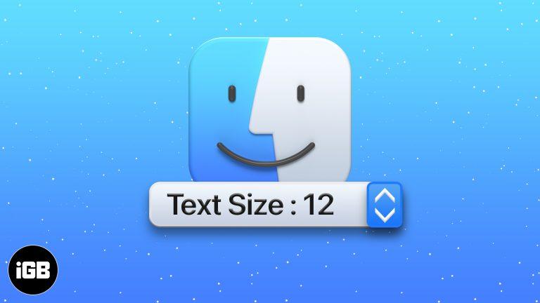 Как изменить размер шрифта в Finder на Mac (самый простой способ)
