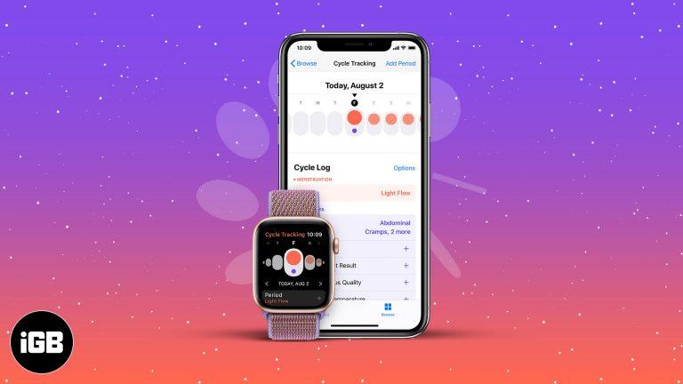 Как использовать отслеживание цикла на iPhone и Apple Watch
