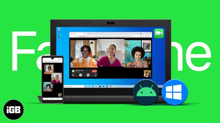iOS 15: как пользоваться FaceTime на Android и Windows