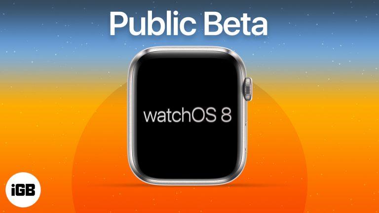 Как загрузить общедоступную бета-версию watchOS 8 на Apple Watch