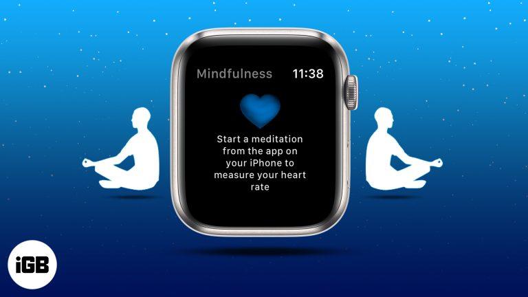 watchOS 8: Как использовать приложение Mindfulness на Apple Watch