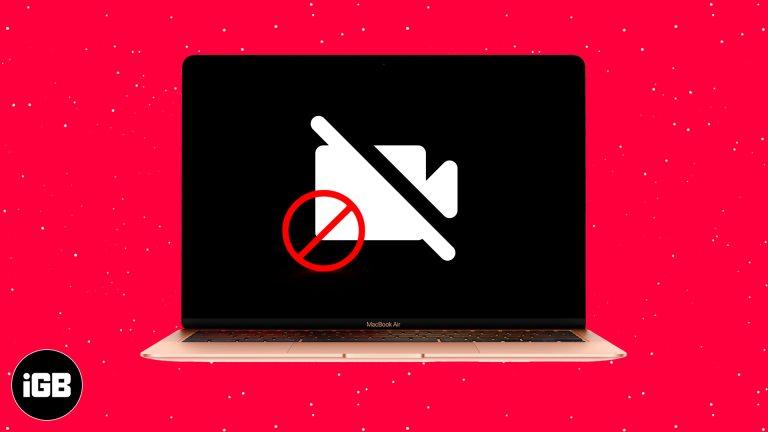 Камера MacBook не работает?  Попробуйте эти 11 исправлений