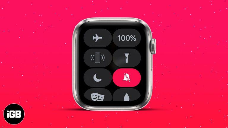 Как заставить замолчать Apple Watch: 4 не очень секретных способа
