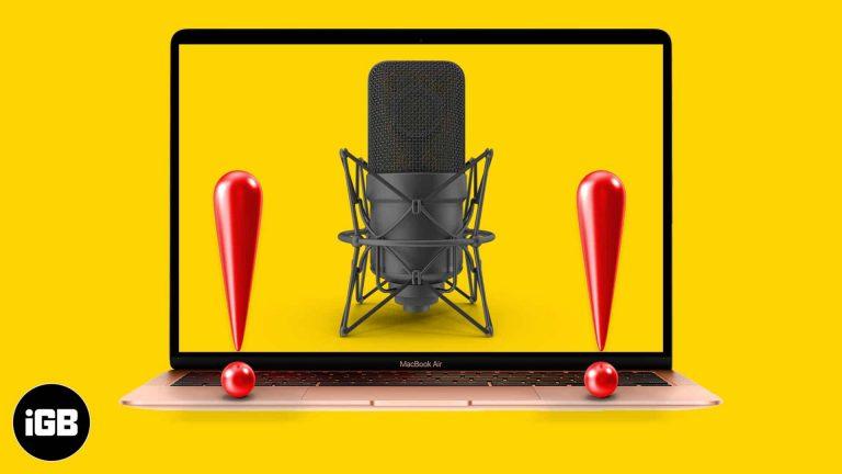 Микрофон Mac не работает?  6 настоящих исправлений