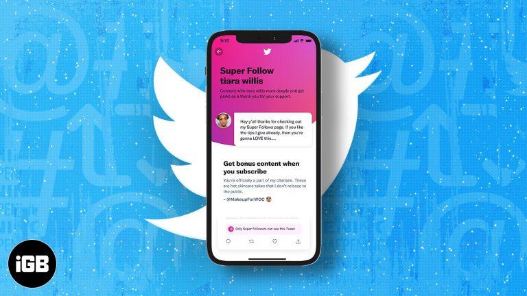 Как использовать Super Follows в Twitter для монетизации ваших твитов